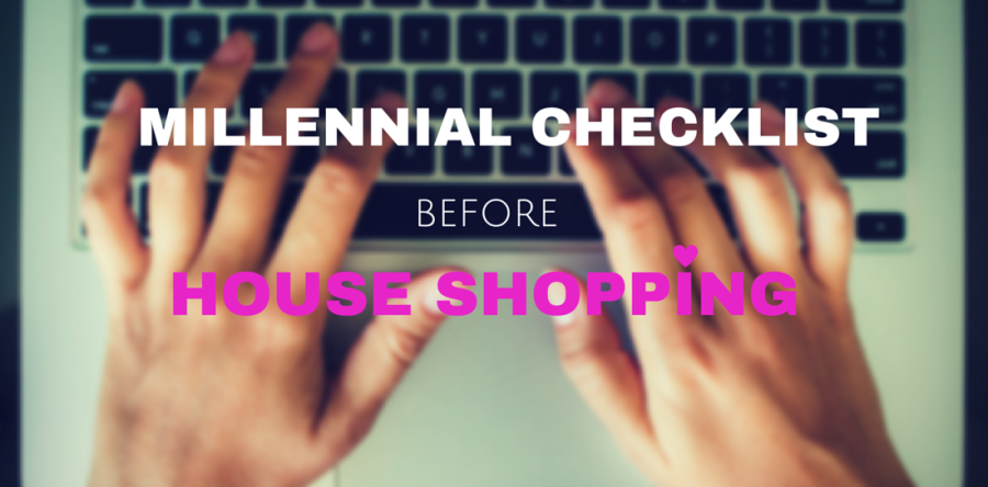 Millennial Checklist Before House Shopping